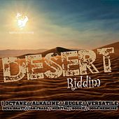 Play & Download Desert Riddim by Various Artists | Napster