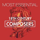 Play & Download Most Essential 18th Century Composers by Various Artists | Napster