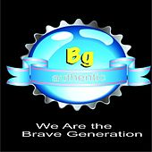 Play & Download We Are the Brave Generation by Various Artists | Napster