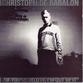 Play & Download If You're Into It I'm Out of It by Christoph De Babalon | Napster