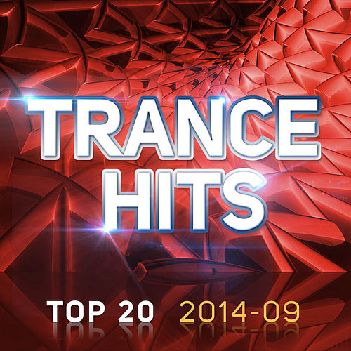 Play & Download Trance Hits Top 20 - 2014-09 by Various Artists | Napster