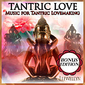 Tantric Love: Music for Tantric Lovemaking: Bonus Edition by Llewellyn