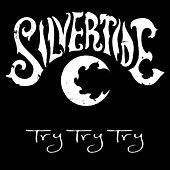 Try Try Try by Silvertide
