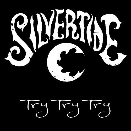 Play & Download Try Try Try by Silvertide | Napster