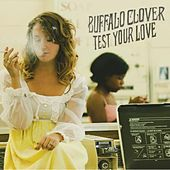 Play & Download Test Your Love by Buffalo Clover | Napster