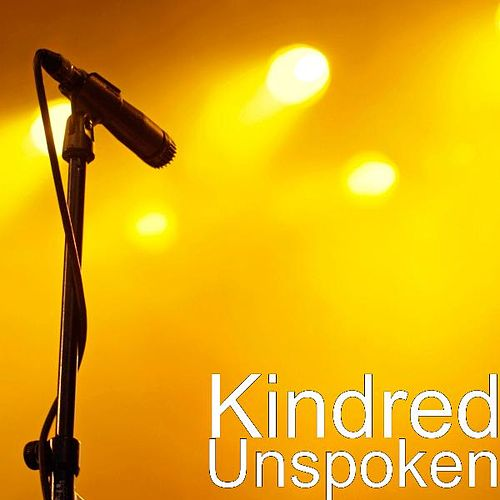 Play & Download Unspoken by Kindred | Napster