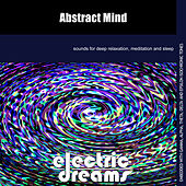 Play & Download Abstract Mind by Electric Dreams  | Napster
