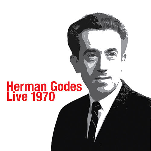 Play & Download Herman Godes Live 1970 by Herman Godes | Napster