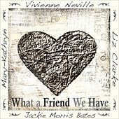 What a Friend We Have by Various Artists