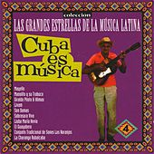 Play & Download Las Grandes Estrellas de la Música Latina, Vol. 4: Cuba Es Música by Various Artists | Napster