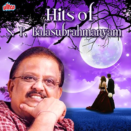 Play & Download Hits of S. P. Balasubrahmanyam by S.P.B. | Napster