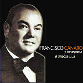 Play & Download A Media Luz by Francisco Canaro | Napster