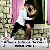 Play & Download Ritmos Latinos de Cuba 2014, Vol.1 (Latin Dance, Bachata, Salsa, Merengue Electronico, Pop House) by Various Artists | Napster