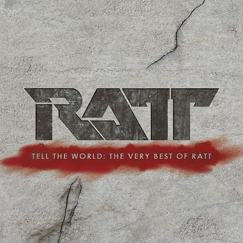Play & Download Tell The World: The Very Best Of Ratt by Ratt | Napster