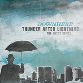 Play & Download Thunder After Lightning: The Uncut Demos by Downhere | Napster