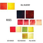 Play & Download Roses by Bill McHenry | Napster