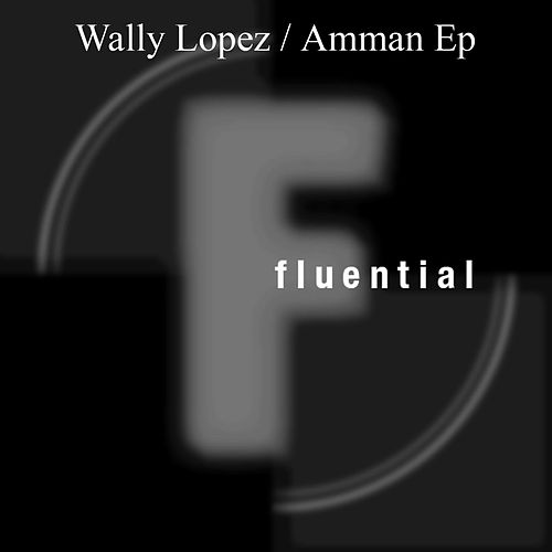 Amman EP by Wally Lopez