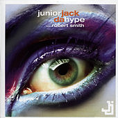 Play & Download Da Hype Feat. Robert Smith by Junior Jack | Napster