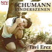 Play & Download Schumann: Kinderszenen (Scenes from Childhood) by Tzvi Erez | Napster