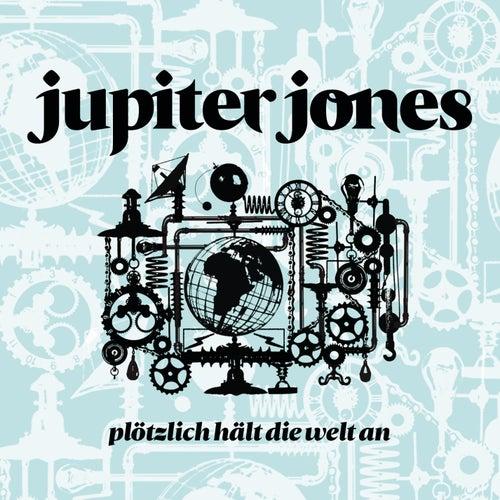 Plötzlich hält die Welt an von Jupiter Jones