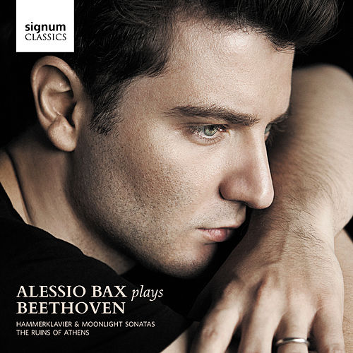 Alessio Bax Plays Beethoven: Hammerklavier & Moonlight Sonatas, The Ruins of Athens by Alessio Bax