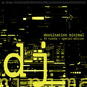 Play & Download Destination Minimal by Various Artists | Napster