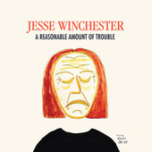 Play & Download A Reasonable Amount of Trouble by Jesse Winchester | Napster