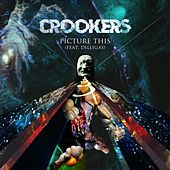 Play & Download Picture This by Crookers | Napster