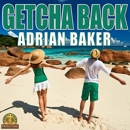 Getcha Back by Adrian Baker