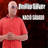 Play & Download Nacio Sabado by Emilio Silver | Napster