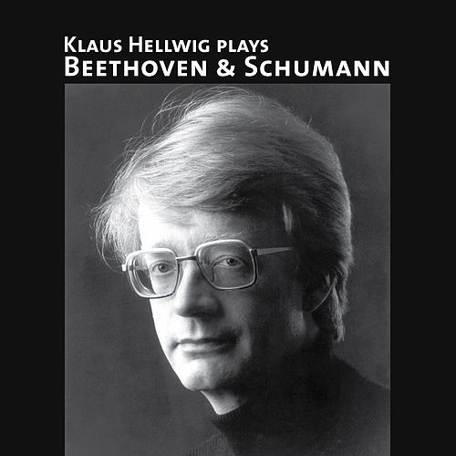 Play & Download Klaus Hellwig Plays Beethoven & Schumann by Klaus Hellwig | Napster