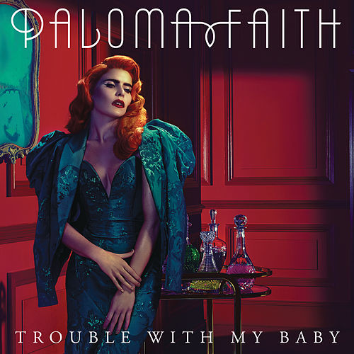 Play & Download Trouble with My Baby by Paloma Faith | Napster