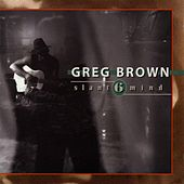 Play & Download Slant 6 Mind by Greg Brown | Napster