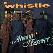 Play & Download Always And Forever by Whistle | Napster
