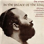 Play & Download In The Palace Of The King by Shlomo Carlebach | Napster