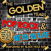 Play & Download The Golden Years: Pop Rock & New Wave by Black Hole Sun | Napster
