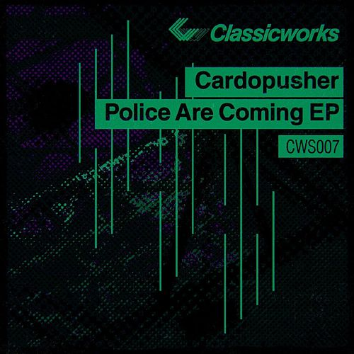 Play & Download Police Are Coming EP by Cardopusher | Napster