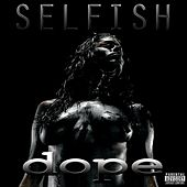 Play & Download Selfish by Dope | Napster