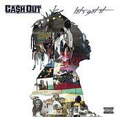 Let's Get It by Ca$h Out