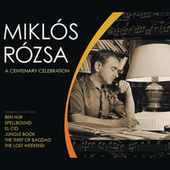 A Centenary Celebration by Miklos Rozsa