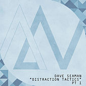 Play & Download Distraction Tactics Pt. I by Dave Seaman | Napster