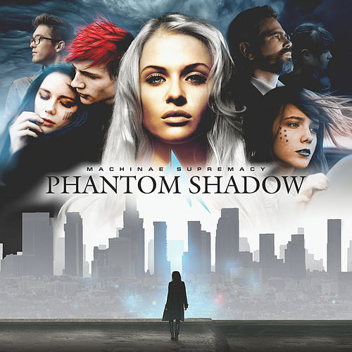 Play & Download Phantom Shadow by Machinae Supremacy | Napster