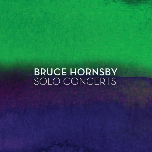 Play & Download Solo Concerts by Bruce Hornsby | Napster