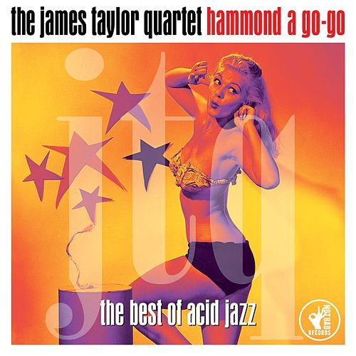 Play & Download Hammond a Go-Go - The Best of Acid Jazz by James Taylor Quartet | Napster