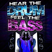 Hear the Drum, Feel the Bass von Various Artists