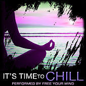 Play & Download It's Time to Chill by Free Your Mind | Napster