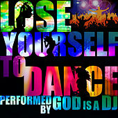 Lose Yourself to Dance by God Is A DJ