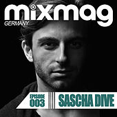 Mixmag Germany - Episode 003: Sascha Dive by Various Artists
