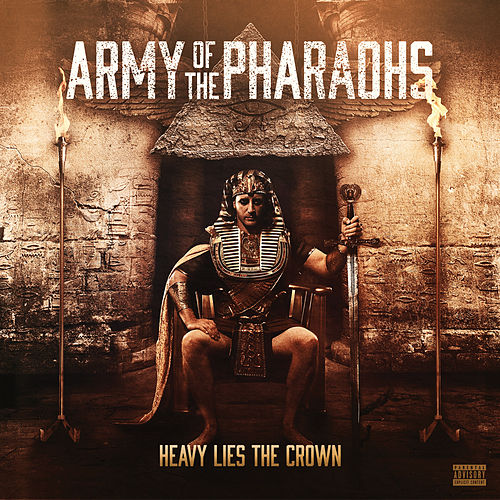 Heavy Lies the Crown by Army Of The Pharoahs
