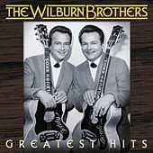 Play & Download Greatest Hits by Wilburn Brothers | Napster